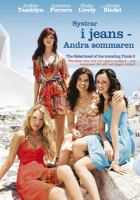 The sisterhood of the traveling pants 2 [Videoupptagning] = Systrar i jeans - andra sommaren